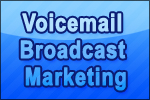 Voicemail Broadcast Marketing
